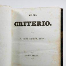 Libros antiguos: EL CRITERIO, JAIME BALMES. ED. AÑO 1857. CUARTA ED. 13X18,5 CM.. Lote 52979383
