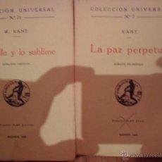 Libros antiguos: KANT, LO BELLO Y LO SUBLIME (1937), LA PAZ PERPETUA (1936), COLECCIÓN UNIVERSAL Nº 71 Y 7. Lote 53004119