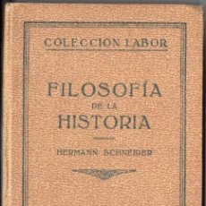 Libros antiguos: SCHNEIDER : FILOSOFÍA DE LA HISTORIA (LABOR, 1931). Lote 53078534