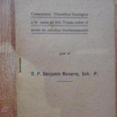 Libros antiguos: COMENTARIO FILOSÓFICO-TEOLÓGICO A LA CARTA DE SANTO TOMÁS DE AQUINO SOBRE EL MODO DE ESTUDIAR, 1925. Lote 53117806