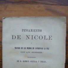 Libros antiguos: PENSAMIENTOS DE NICOLE Y TRATADO DE LOS MEDIOS DE CONSERVAR LA PAZ CON LOS HOMBRES. 1879. . Lote 53414076