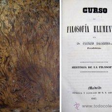 Libros antiguos: BALMES, JAIME. CURSO DE FILOSOFÍA ELEMENTAL. HISTORIA DE LA FILOSOFÍA. 1847.. Lote 53507517