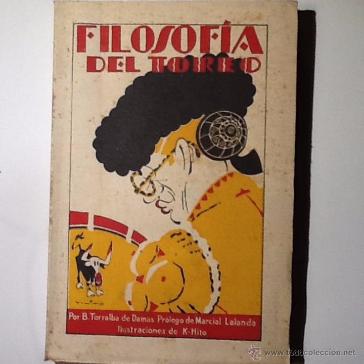 FILOSOFIA DEL TOREO. 1932 TORRALBA DE DAMAS,, PROLOGO MARCIAL LALANDA. ILUSTRACIONES K-HITO (Libros Antiguos, Raros y Curiosos - Pensamiento - Filosofía)