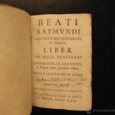 Libros antiguos: LIBER DE MILLE PROVERBIIS, RAYMUNDI LULLI, 1746, LIBRO DE LOS MIL PROVERBIOS, RAMON LLULL. Lote 53812283