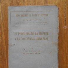Libros antiguos: EL PROBLEMA DE LA MUERTE Y LA CONCIENCIA UNIVERSAL, FELIX LE DANTEC,. Lote 53840837