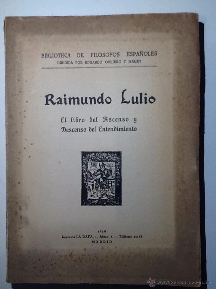 EL LIBRO DEL ASCENSO Y DESCENSO DEL ENTENDIMIENTO. 1928. RAIMUNDO LULIO. INTONSO (Libros Antiguos, Raros y Curiosos - Pensamiento - Filosofía)
