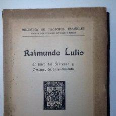Libros antiguos: EL LIBRO DEL ASCENSO Y DESCENSO DEL ENTENDIMIENTO. 1928. RAIMUNDO LULIO. INTONSO. Lote 191103083