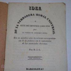 Libros antiguos: DE LA VERDADERA MORAL UNIVERSAL. AÑO 1855. IMPRENTA FRANCISCO GARRIGA. Lote 54425617