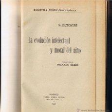 Libros antiguos: LA EVOLUCION INTELECTUAL Y MORAL DEL NIÑO - G COMPAYRE - 1920. Lote 54460227