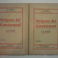 Libros antiguos: R. TURRÓ. ORIGENS DEL CONEIXEMENT. LA FAM. OBRA EN 2 VOLÚMENES. 1915.1A EDICIÓN. Lote 54601147