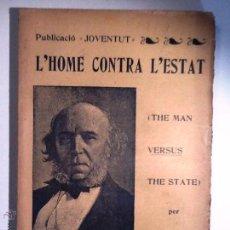Libros antiguos: L'HOME CONTRA L'ESTAT. 1905. HERBERT SPENCER. INTONSO. Lote 99737232