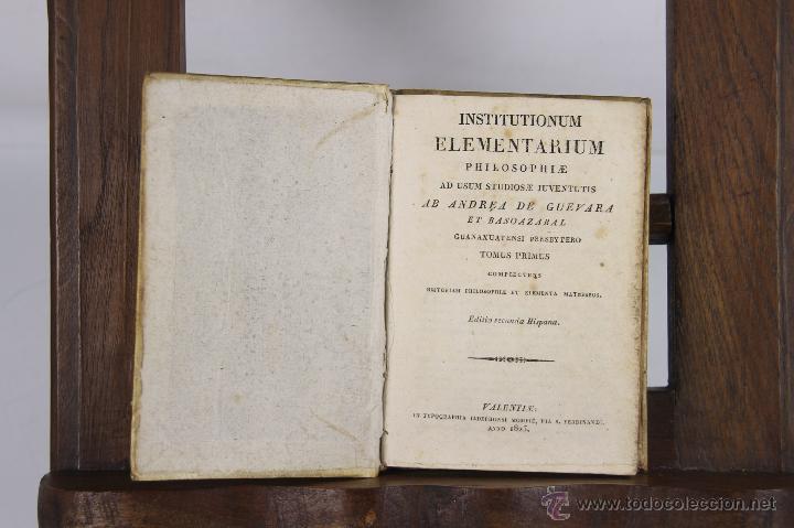 5458- INSTITUTIONUM ELEMENTARIUM PHILOSOPHAE. ANDREA DE GUEVARA. TIP. IDELPHONSI. 1825. (Libros Antiguos, Raros y Curiosos - Pensamiento - Filosofía)