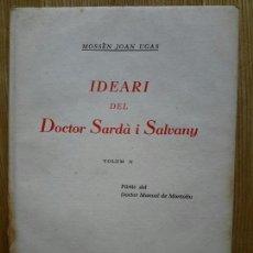 Libros antiguos: JOAN UGAS. IDEARI DEL DOCTOR SARDÀ I SALVANY. SABADELL, 1930. BIBLIOTECA SABADELLENCA, 23. Lote 54877493