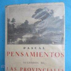 Libros antiguos: PASCAL - PENSAMIENTOS ,SEGUIDOS DE LAS PROVINCIALES , EDITOR ,LIBRERIA BERGUA 1933. Lote 54906212