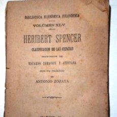Libros antiguos: CLASIFICACION DE LAS CIENCIAS. 1889 HERIBERT SPENCER. BIBLIOTECA FILOSOFICA VOL. XLV. Lote 55001632
