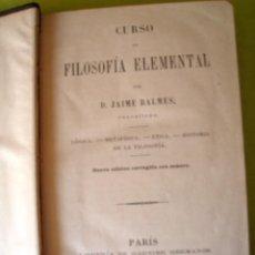 Libros antiguos: CURSO DE FILOSOFÍA ELEMENTAL_ DE JAIME BALMES (1891). Lote 55024420