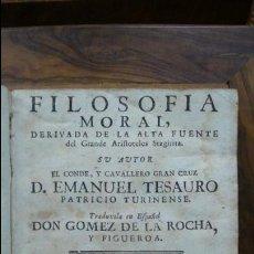Libros antiguos: FILOSOFIA MORAL, DERIVADA DE LA ALTA FUENTE DEL GRANDE ARISTOTELES STAGIRITA. EMANUEL TESAURO. 1750.. Lote 55317694