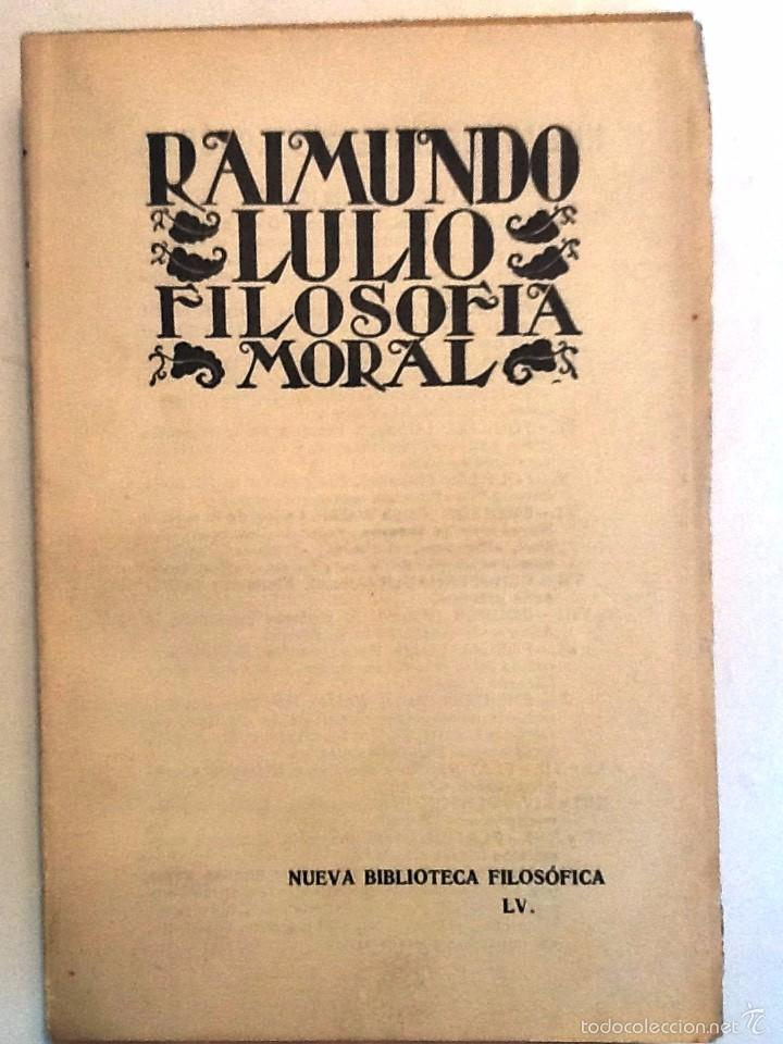 FILOSOFIA MORAL. 1932 RAIMUNDO LULIO. . NUEVA BIBLIOTECA FILOSOFICA LV. INTONSO (Libros Antiguos, Raros y Curiosos - Pensamiento - Filosofía)