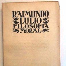 Libros antiguos: FILOSOFIA MORAL. 1932 RAIMUNDO LULIO. . NUEVA BIBLIOTECA FILOSOFICA LV. INTONSO. Lote 55364286