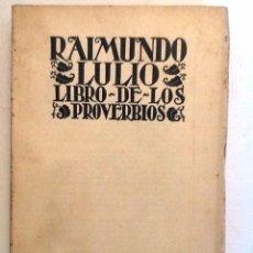 Libros antiguos: LIBRO DE LOS PROVERBIOS. LIBRO DE LAS BESTIAS. 1933. RAIMUNDO LULIO. NUEVA BIBLIOTECA FILOSOFICA LXV. Lote 55364385