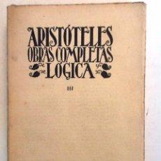 Libros antiguos: LOGICA. III. 1931. ARISTOTELES. OBRAS COMPLETAS. NUEVA BIBLIOTECA FILOSOFICA XLVII. Lote 55364432