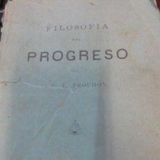 Libros antiguos: FILOSOFÍA DEL PROGRESO P. J. PROUDHON AÑO 1885 SIGLO XIX. Lote 55376401