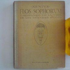 Libros antiguos: XENIUS. FLOS SOPHORUM. EJEMPLARIO DE LA VIDA DE LOS GRANDES SABIOS.1929.ILUSTRADO. Lote 55861982