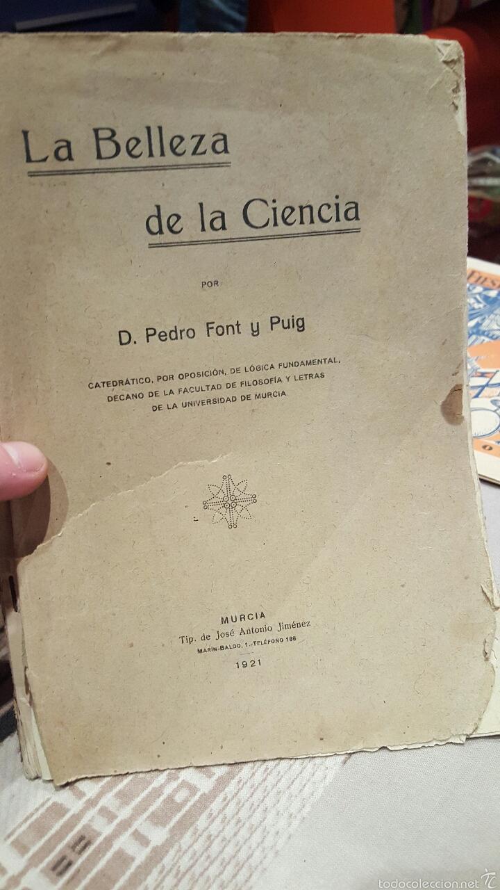 LA BELLEZA DE LA CIENCIA, D. PEDRO FONT Y PUIG, 1921, 170 PAGINAS- RMUY RARO DE ENCONTRAR (Libros Antiguos, Raros y Curiosos - Pensamiento - Filosofía)
