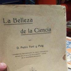 Libros antiguos: LA BELLEZA DE LA CIENCIA, D. PEDRO FONT Y PUIG, 1921, 170 PAGINAS- RMUY RARO DE ENCONTRAR. Lote 56192587
