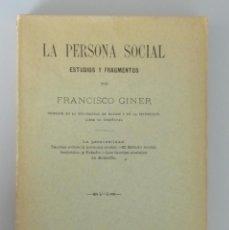 Libros antiguos: FRANCISCO GINER // LA PERSONA SOCIAL // ESTUDIOS Y FRAGMENTOS // 1899 // PRIMERA EDICIÓN. Lote 56301844