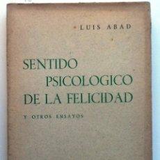 Libros antiguos: EL SENTIDO PSICOLOGICO DE LA FELICIDAD Y OTROS ENSAYOS. 1934. LUIS ABAD.. Lote 56529554