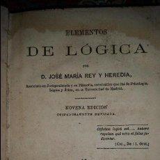 Libros antiguos: ELEMENTOS DE LOGICA. J. M. REY Y HEREDIA. 1869.. Lote 56534987