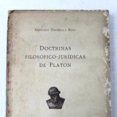 Libros antiguos: L-3787 DOCTRINAS FILOSOFICO JURIDICAS DE PLATON. SANTIAGO DAURELLA RULL IMPR. PEDRO ORTEGA 1921. Lote 56796533