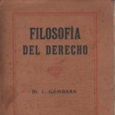 Libros antiguos: VIEJO LIBRO FRL DR. L. GÁMBARA - FILOSOFIA DEL DERECHO MANUAL ESPECIAL. Lote 57037408