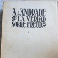 Libros antiguos: LA VERDAD SOBRE FREUD TOMO 1 ALMIR DE ANDRADE AÑO 1934. Lote 57181816