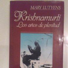 Libros antiguos: MARY LUTYENS / KRISHNAMURTI / LOS AÑOS DE PLENTIUD. Lote 57222035