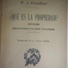 Libros antiguos: P.J.PROUDHON. QUE ES LA PROPIEDAD. SEMPERE EDITORES, VALENCIA. CIRCA 1897.TAPA DURA.. Lote 57573439