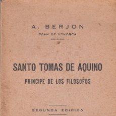 Libri antichi: A. BERJON. SANTO TOMÁS DE AQUINO. PRÍNCIPE DE LOS FILÓSOFOS. MADRID, 1927.. Lote 57667493