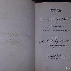 Libros antiguos: ETICA O FILOSOFIA MORAL, DON JUAN MANUEL ORTI Y LARA. Lote 57736946