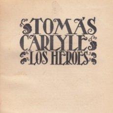 Libros antiguos: TOMÁS CARLYLE. OBRAS FILOSÓFICAS. LOS HÉROES. MADRID, 1932.. Lote 57665849