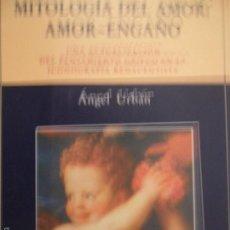 Libros antiguos: MITOLOGÍA DEL AMOR: AMOR-ENGAÑO, ÁNGEL URBÁN, 1997. Lote 57854401