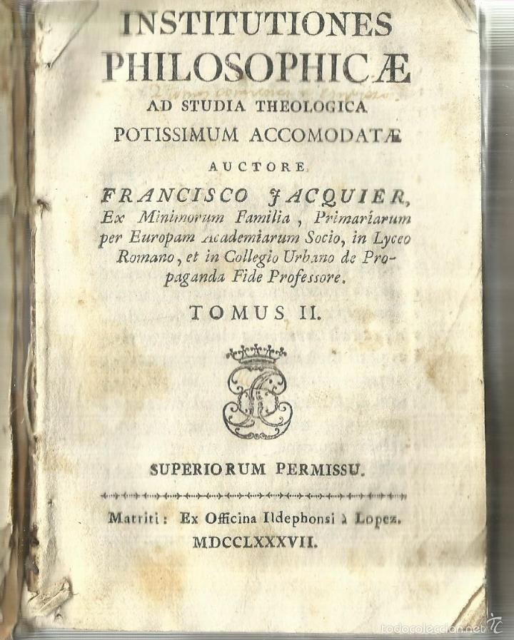 INSTITUTIONES PHILOSOPHICAE AD STUDIA THEOLOGICA. FRANCISCO JACQUIER. MATRITI. 1758 (Libros Antiguos, Raros y Curiosos - Pensamiento - Filosofía)
