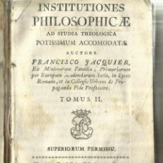 Libros antiguos: INSTITUTIONES PHILOSOPHICAE AD STUDIA THEOLOGICA. FRANCISCO JACQUIER. MATRITI. 1758. Lote 58091105