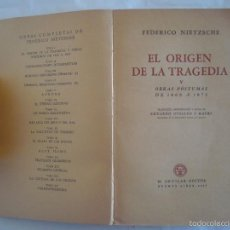 Libros antiguos: NIETZSCHE. EL ORIGEN DE LA TRAGEDIA. Y OBRAS PÓSTUMAS 1869-1873. ED. AGUILAR 1947. Lote 58100398