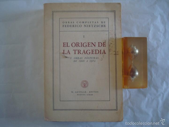 Libros antiguos: NIETZSCHE. EL ORIGEN DE LA TRAGEDIA. Y OBRAS PÓSTUMAS 1869-1873. ED. AGUILAR 1947 - Foto 2 - 58100398