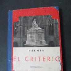 Libros antiguos: LIBRO JAIME BALMES EL CRITERIO SEGUIDO DE LA HISTORIA DE LA FILOSOFIA TAPA DURA ED IBERICAS 444 PAGS. Lote 232536985