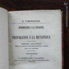 Libros antiguos: INTRODUCCION Á LA FILOSOFÍA Y PREPARACION Á LA METAFÍSICA.GUILLAUME TIBERGHIEN. 1875.PRIMERA EDICIÓN. Lote 58263825