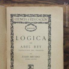 Libros antiguos: LÓGICA. ABEL REY. 1922. Lote 58267267
