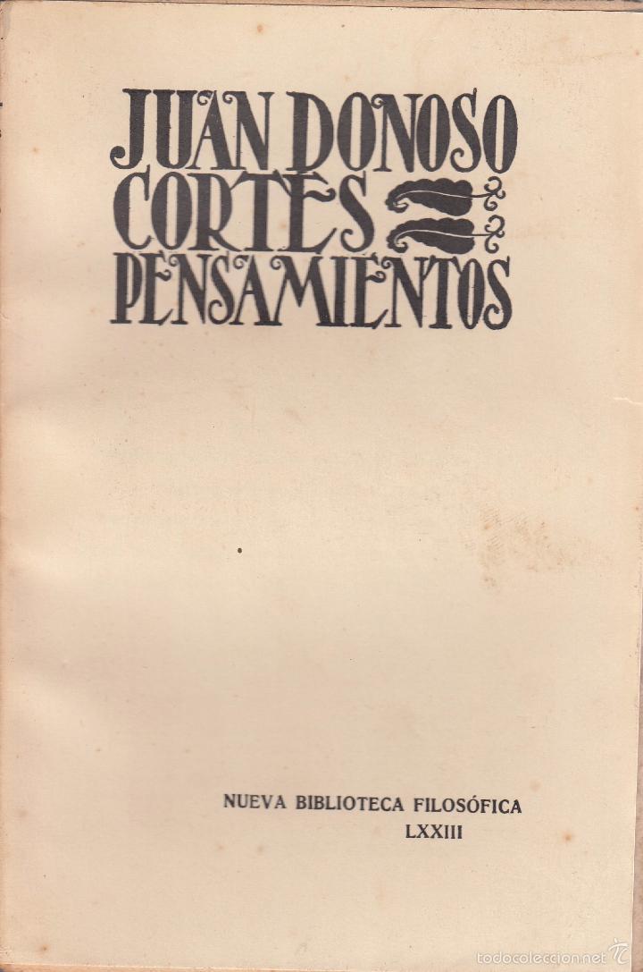 JUAN DONOSO CORTÉS. PENSAMIENTOS. MADRID, 1934. FILOSOFIA (Libros Antiguos, Raros y Curiosos - Pensamiento - Filosofía)