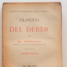 Libros antiguos: FILOSOFÍA DEL DEBER - M. FERRAZ - PRINCIPIOS SIGLO XX - LA ESPAÑA MODERNA. Lote 58494516